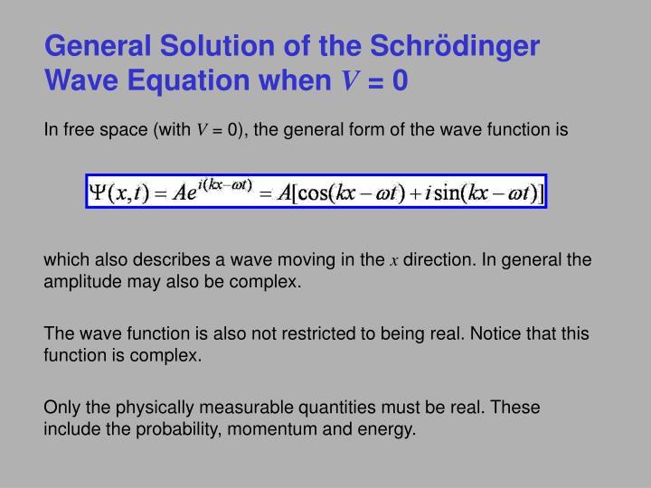 General Solution of the Schrödinger Wave Equation when