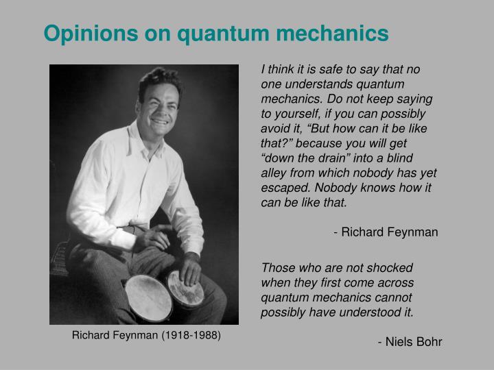 Opinions on quantum mechanics
