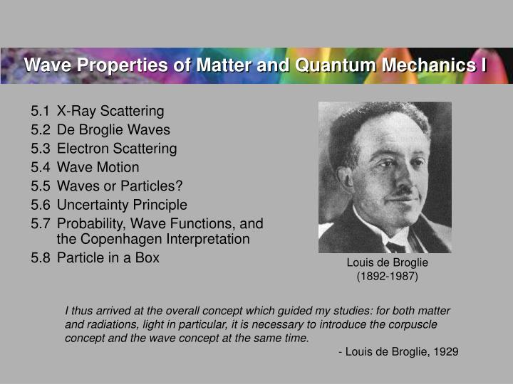 Wave Properties of Matter and Quantum Mechanics I