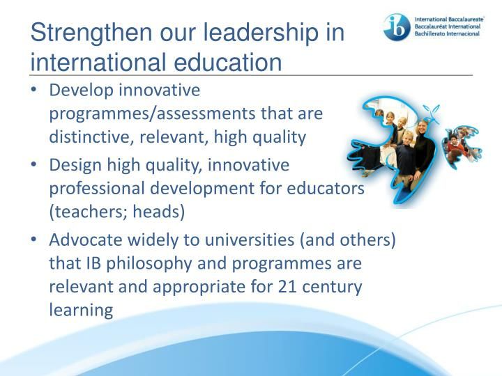 Strengthen our leadership in international education