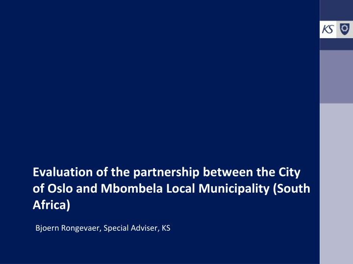 Evaluation of the partnership between the city of oslo and mbombela local municipality south africa