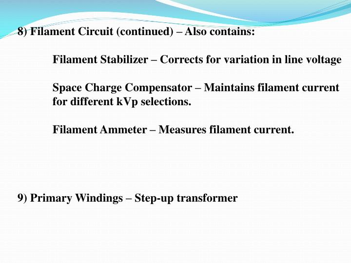 8) Filament Circuit (continued) – Also contains: