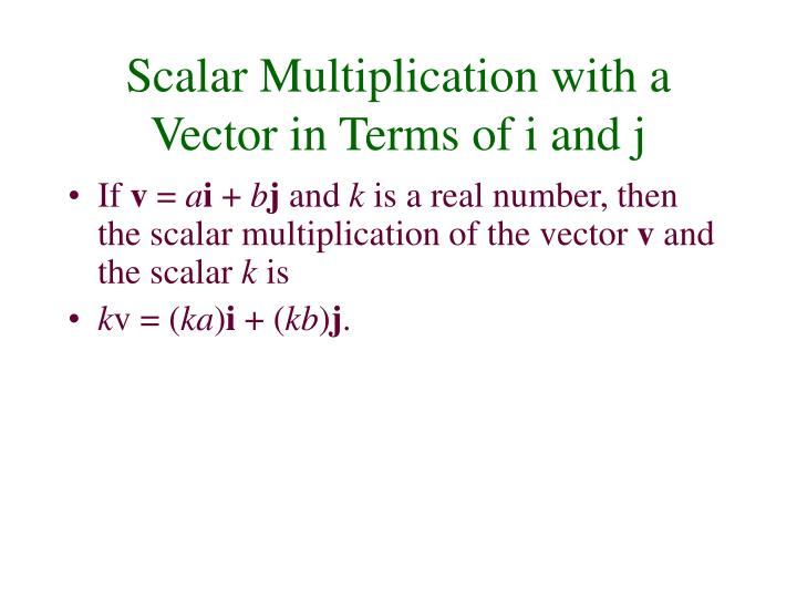 Scalar Multiplication with a Vector in Terms of i and j