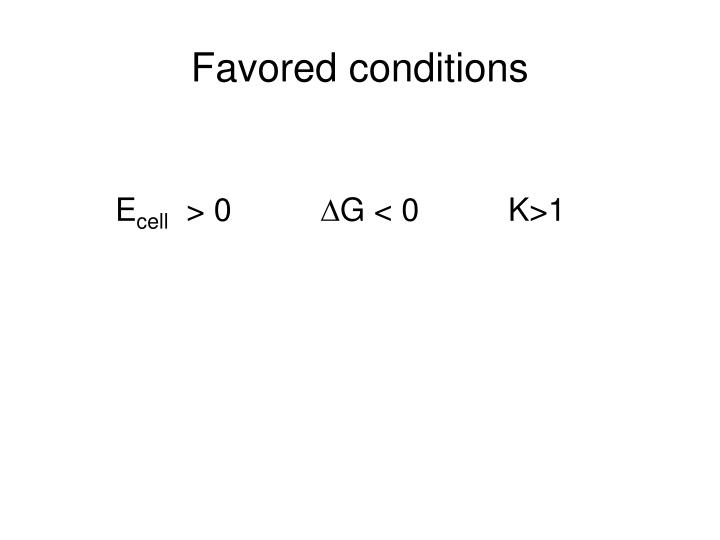Favored conditions