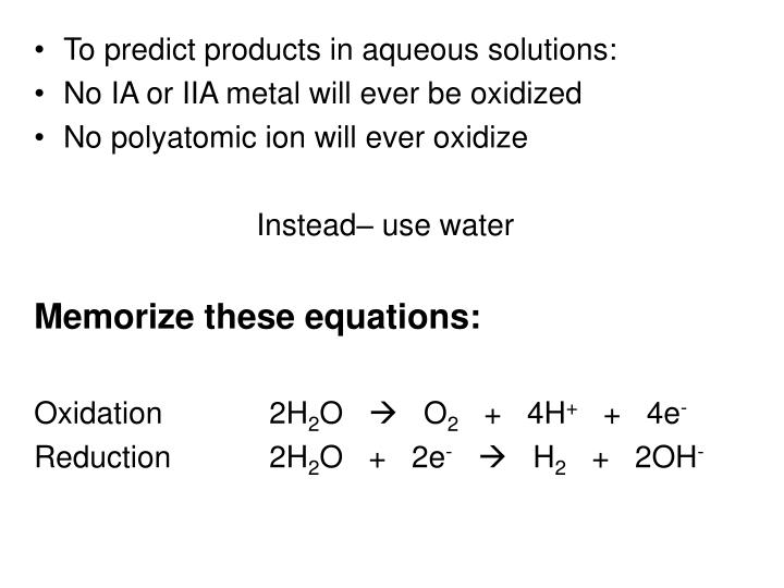 To predict products in aqueous solutions:
