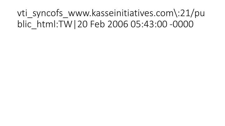vti_syncofs_www.kasseinitiatives.com\:21/public_html:TW|20 Feb 2006 05:43:00 -0000