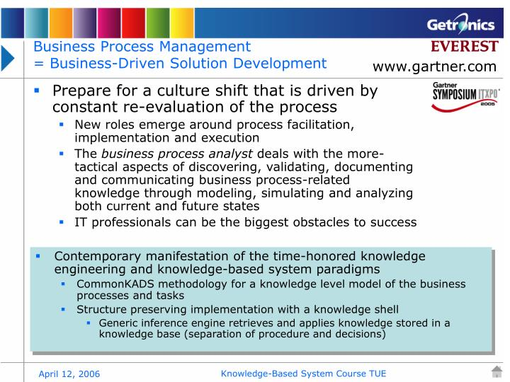 Prepare for a culture shift that is driven by constant re-evaluation of the process