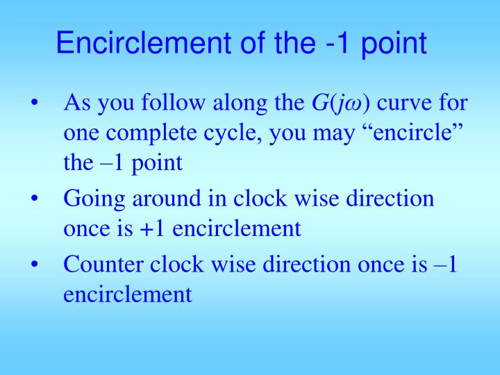 Encirclement of the -1 point