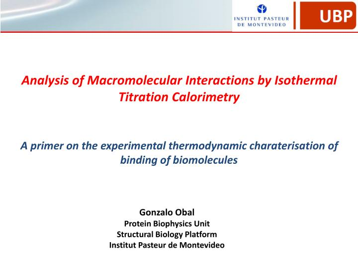 The Physical Basis of Biological Structures Microcalorimetry of Macromolecules