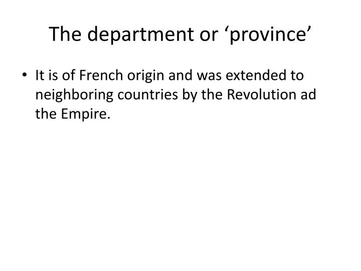 The department or 'province'