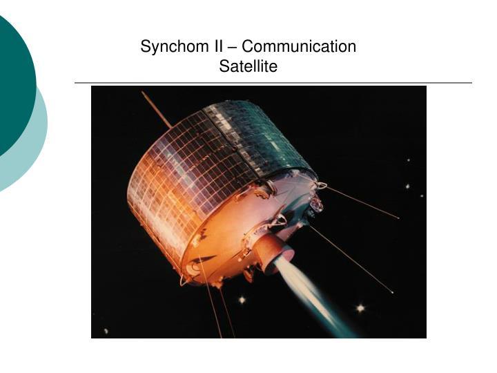 Synchom II – Communication Satellite
