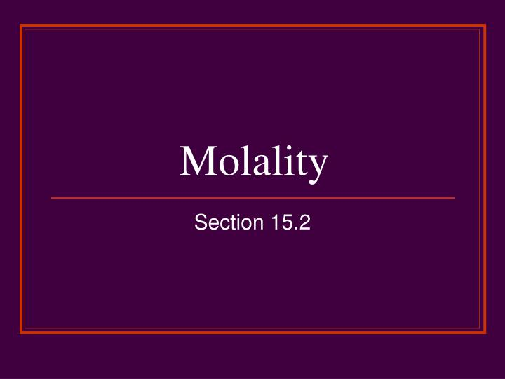 Ppt Molality Powerpoint Presentation Id4499739