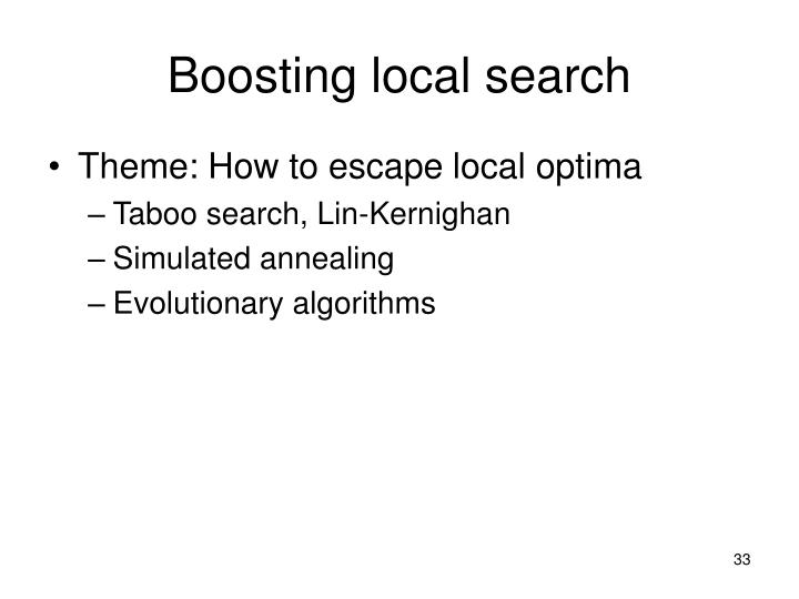 Boosting local search