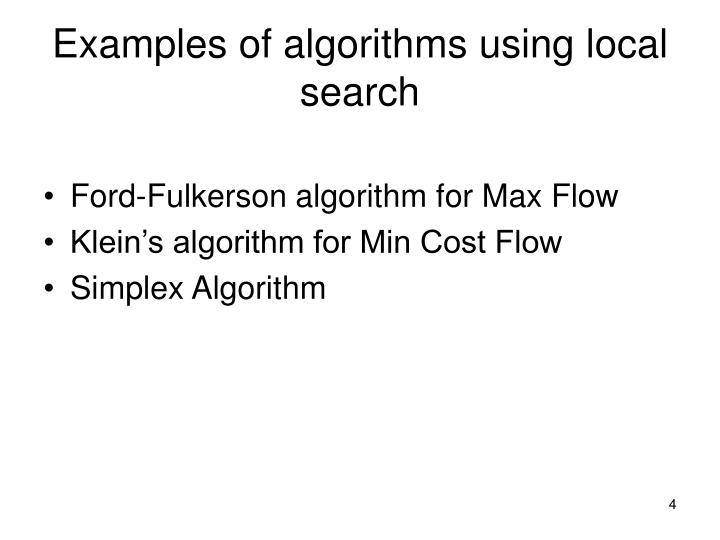Examples of algorithms using local search