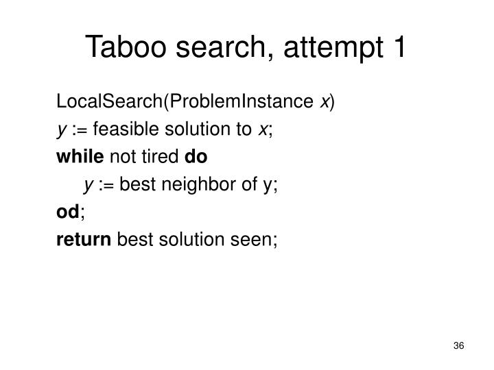 Taboo search, attempt 1