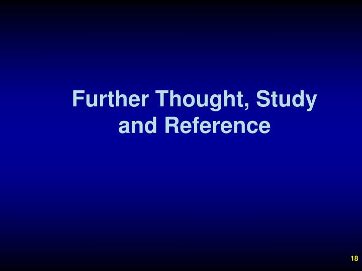 Further Thought, Study and Reference