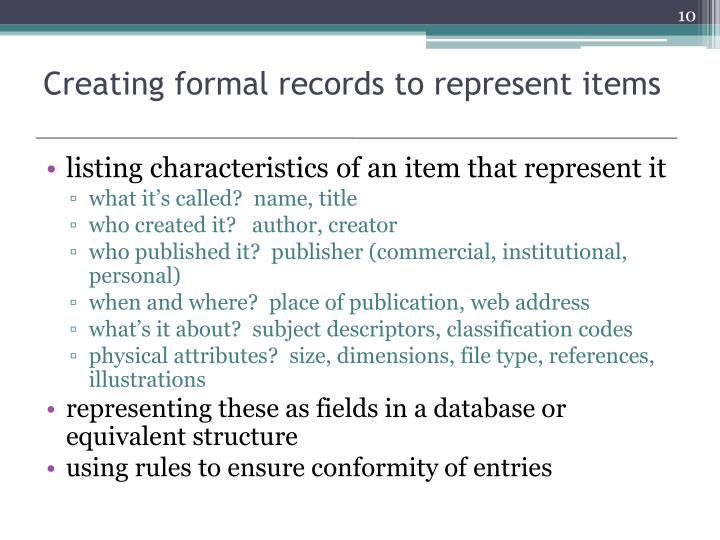 Creating formal records to represent items