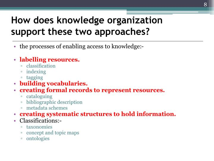 How does knowledge organization support these two approaches?