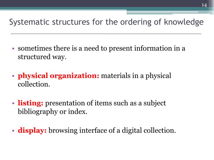 Systematic structures for the ordering of knowledge