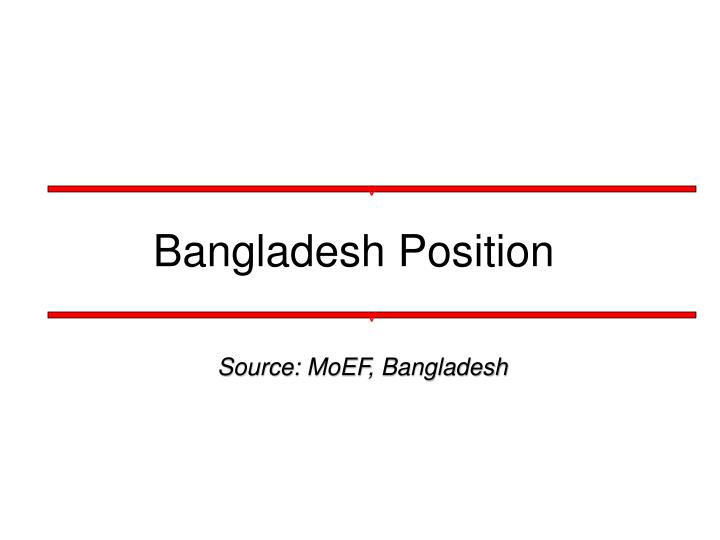 Bangladesh Position