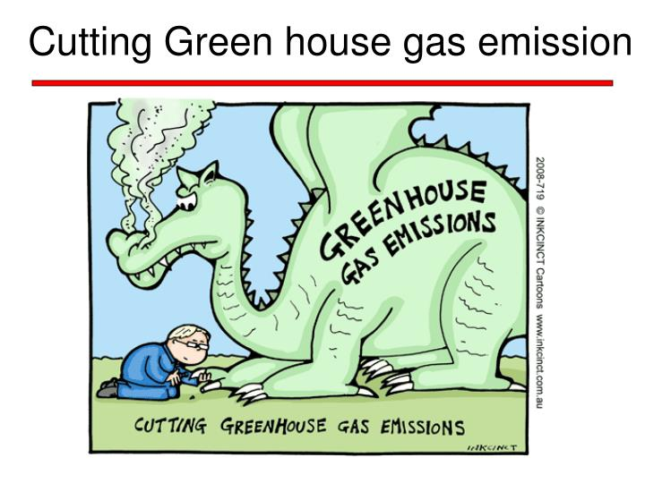 Cutting Green house gas emission