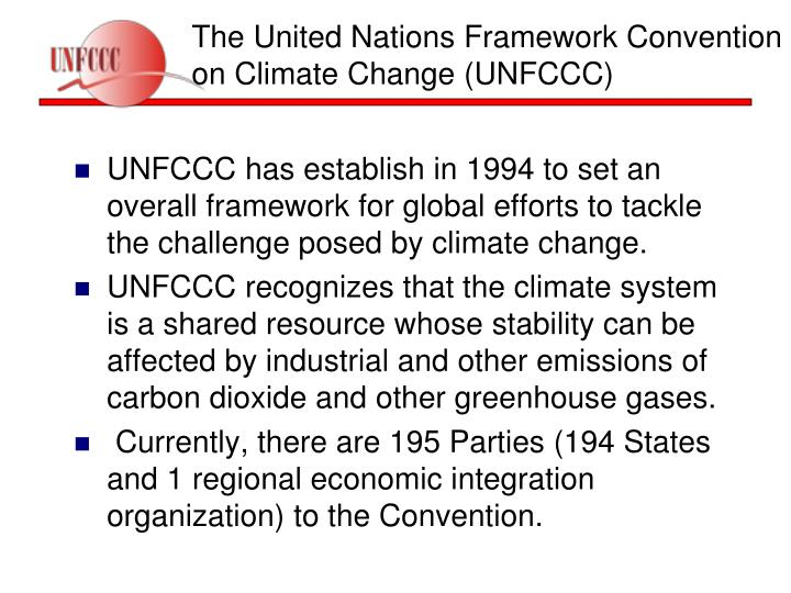 The United Nations Framework Convention on Climate Change (UNFCCC)