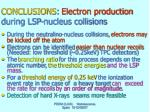 conclusions electron production during lsp nucleus collisions