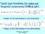 tsallis type functions for radial and tangential components mb a s q 1