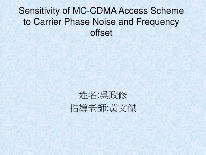 Sensitivity of mc cdma access scheme to carrier phase noise and frequency offset