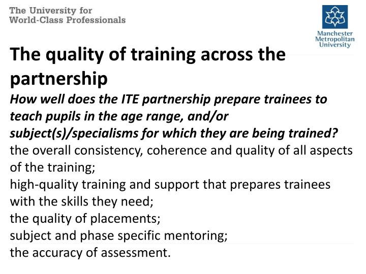The quality of training across the partnership