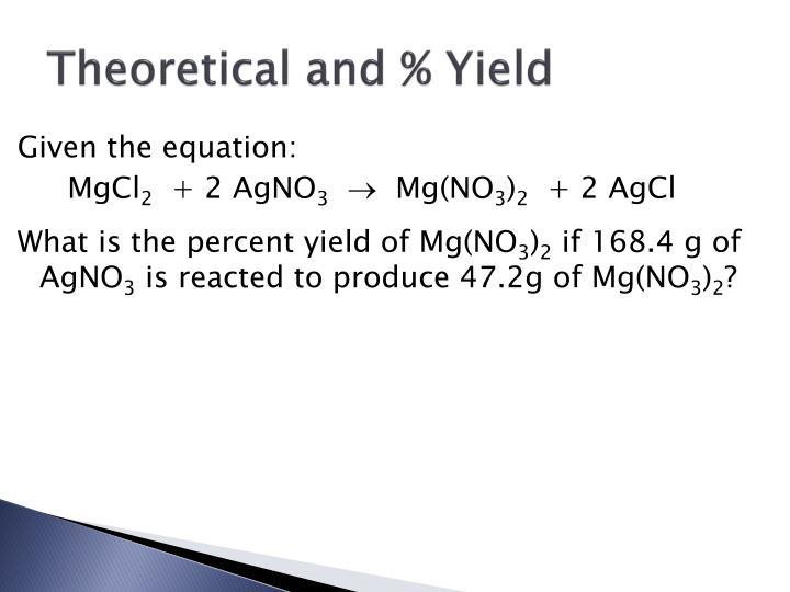 Theoretical and % Yield