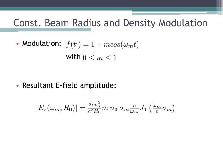 Const. Beam Radius and Density Modulation