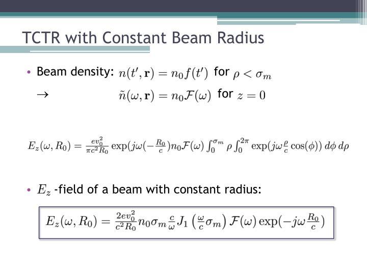 TCTR with Constant Beam Radius