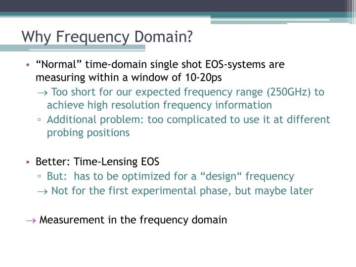 Why Frequency Domain?