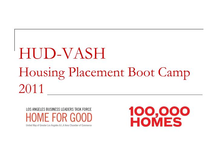 PPT - HUD-VASH Housing Placement Boot Camp 2011 PowerPoint