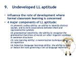 9 undeveloped ll aptitude