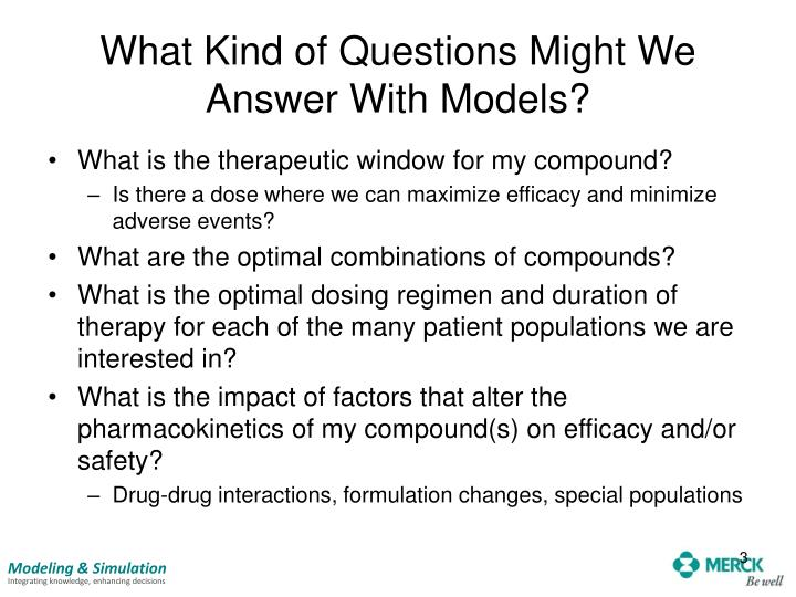 What kind of questions might we answer with models