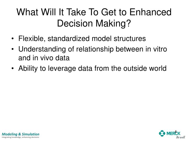 What Will It Take To Get to Enhanced Decision Making?