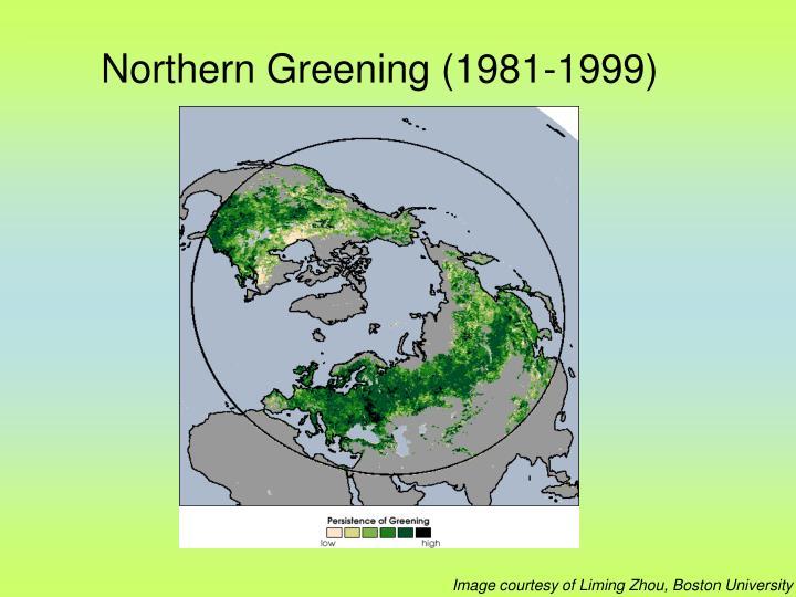 Northern Greening (1981-1999)