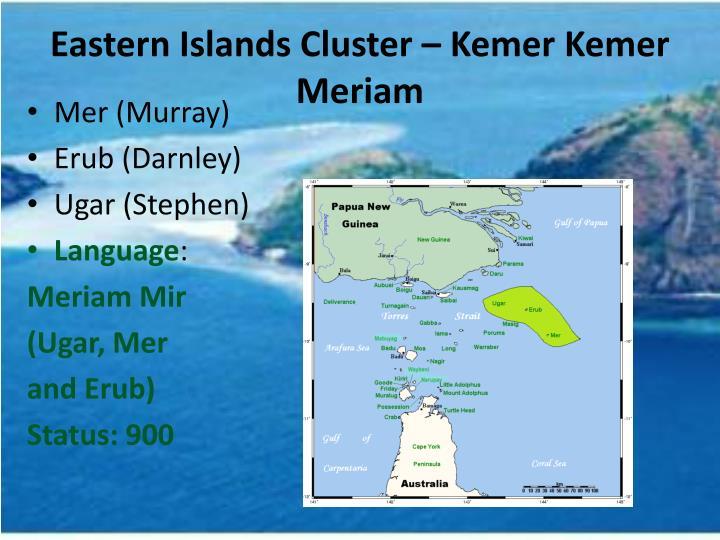 Eastern Islands Cluster – Kemer Kemer Meriam