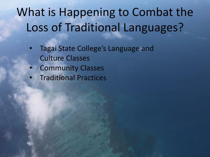 What is Happening to Combat the Loss of Traditional Languages?