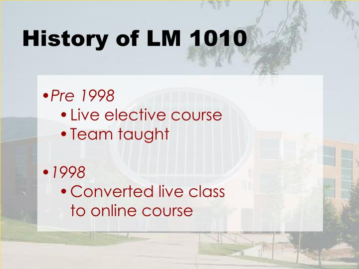 History of LM 1010