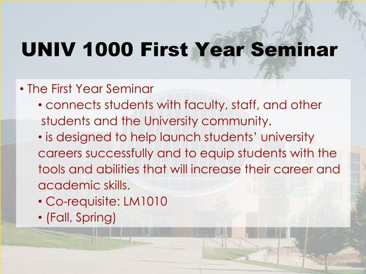UNIV 1000 First Year Seminar