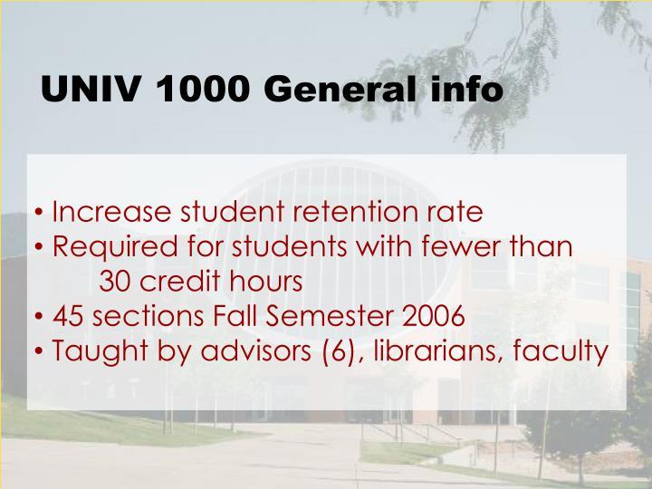 UNIV 1000 General info