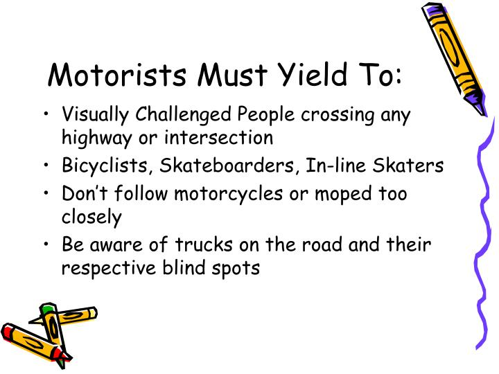 Motorists Must Yield To: