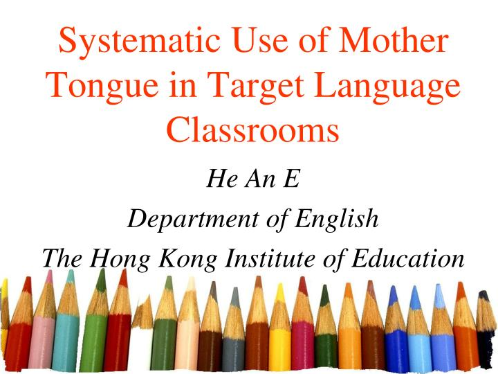 the use of mother tongue in The use of mother tongue in teaching in a multilingual setting affects the way pupils learn a melting pot and the educational center of the north, baguio city, philippines.