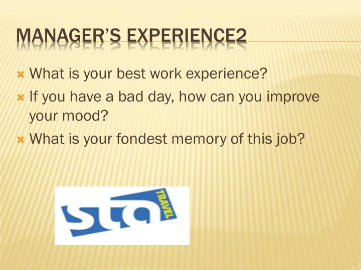 What is your best work experience?