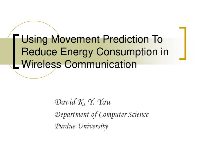 using movement prediction to reduce energy consumption in wireless communication n.