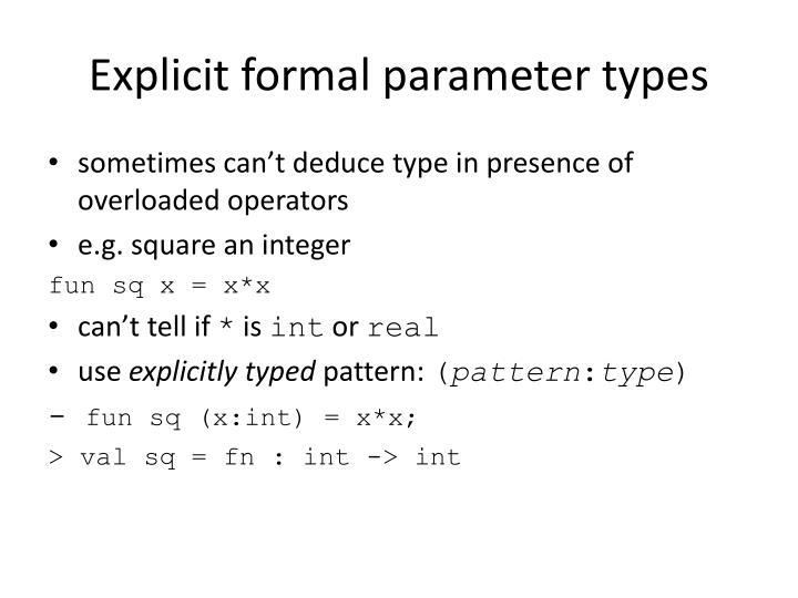 Explicit formal parameter types