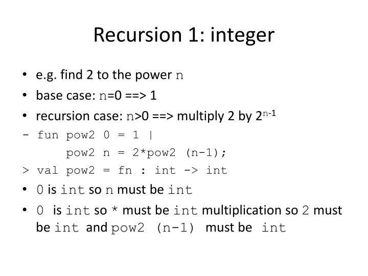 Recursion 1: integer
